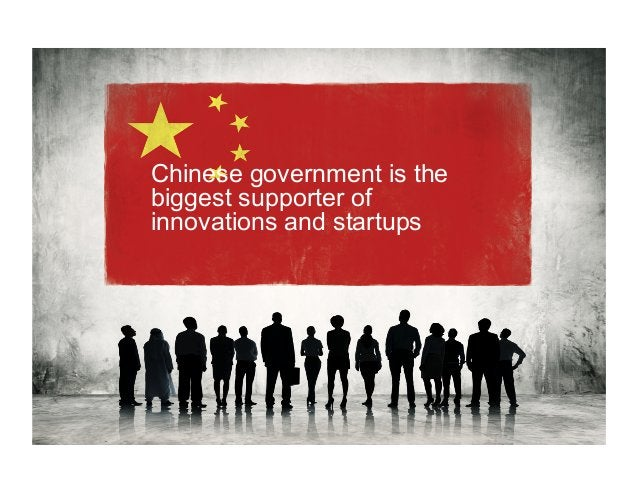 Chinese government is the biggest supporter of innovations and startups