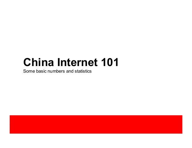 China Internet 101 Some basic numbers and statistics
