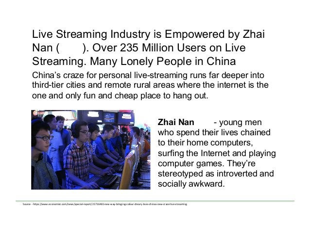 Live Streaming Industry is Empowered by Zhai Nan (宅男). Over 235 Million Users on Live Streaming. Many Lonely People in Chi...