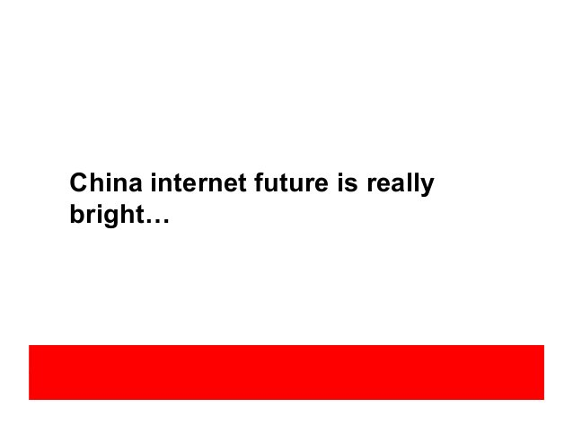 China internet future is really bright…