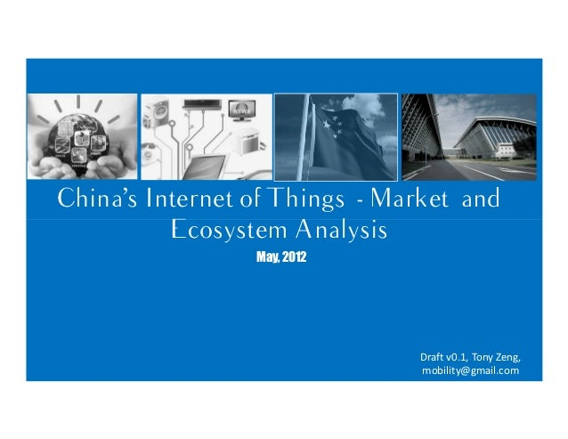 China's Internet of Things - Market and          Ecosystem Analysis                 May, 2012                             ...