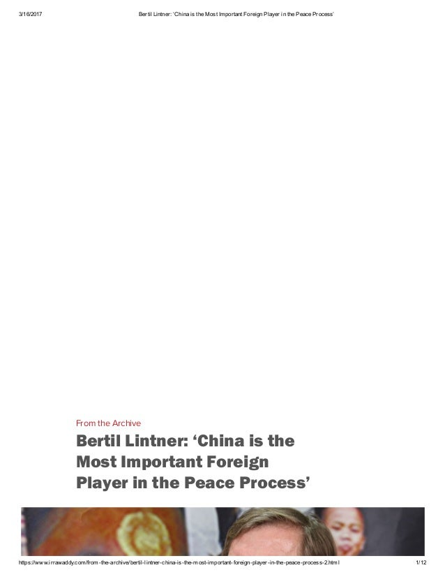 3/16/2017 Bertil Lintner: 'China is the Most Important Foreign Player in the Peace Process' https://www.irrawaddy.com/from...