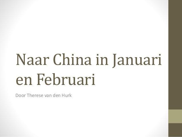 Naar China in Januari en Februari Door Therese van den Hurk