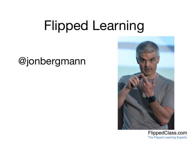 Flipped Learning @jonbergmann