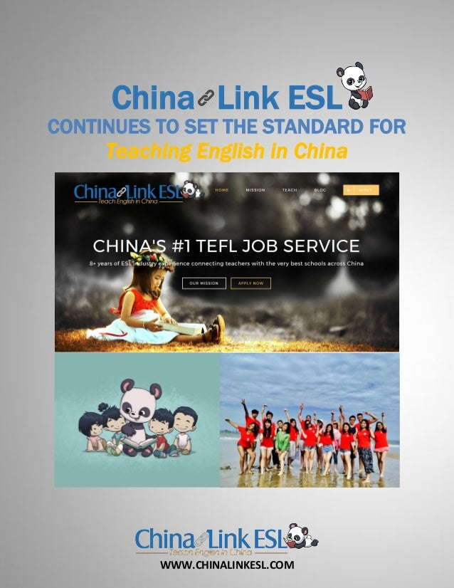 WWW.CHINALINKESL.COM China Link ESL CONTINUES TO SET THE STANDARD FOR Teaching English in China