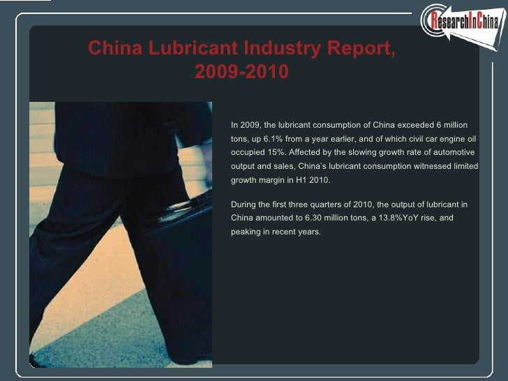 In 2009, the lubricant consumption of China exceeded 6 million  tons, up 6.1% from a year earlier, and of which civil car ...