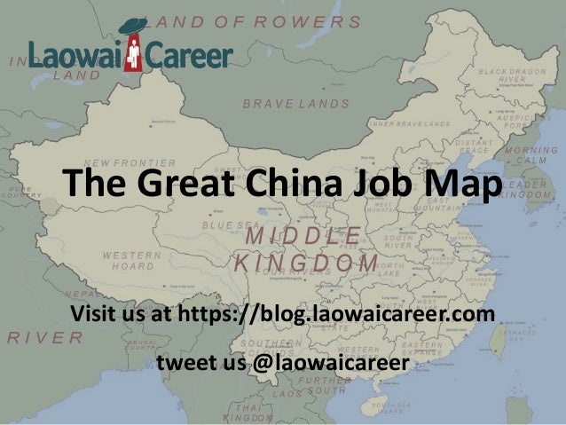 The Great China Job Map Visit us at https://blog.laowaicareer.com tweet us @laowaicareer