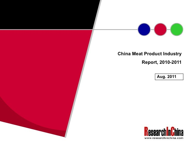 China Meat Product Industry  Report, 2010-2011  Aug. 2011