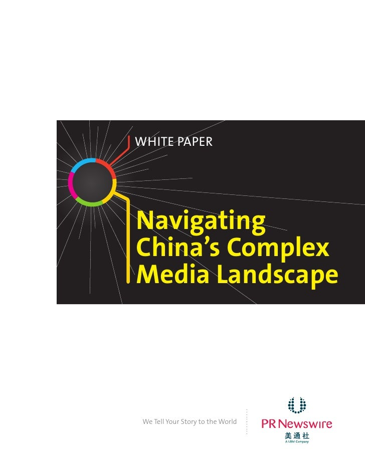 White PaperNavigatingChina's ComplexMedia Landscape                                   ........... We Tell Your Story to th...