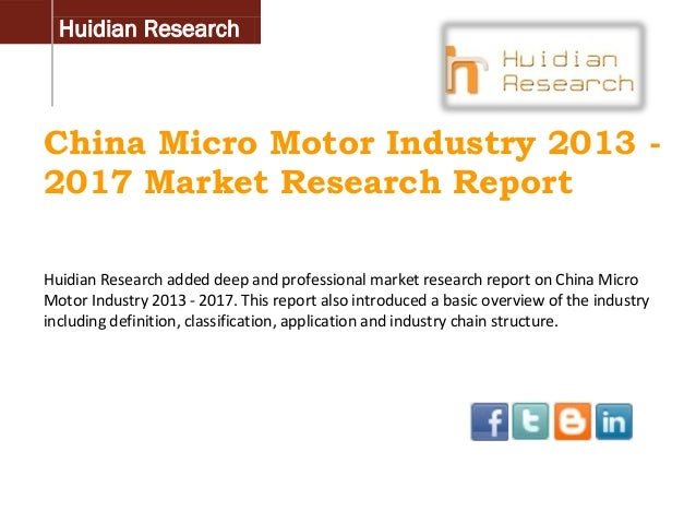 Huidian Research  China Micro Motor Industry 2013 2017 Market Research Report Huidian Research added deep and professional...