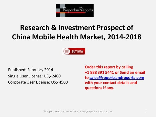 Research & Investment Prospect of China Mobile Health Market, 2014-2018 Published: February 2014 Single User License: US$ ...