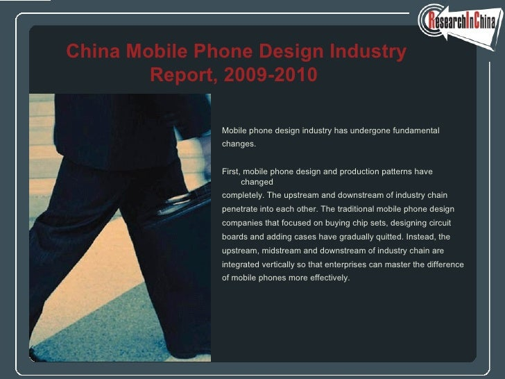 <ul><li>Mobile phone design industry has undergone fundamental  </li></ul><ul><li>changes. </li></ul><ul><li>First, mobile...