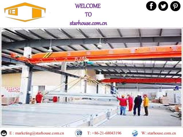 WELCOME TO starhouse.com.cn E : marketing@starhouse.com.cn T: +86-21-68043196 W: starhouse.com.cn