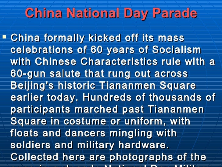 China National Day Parade <ul><li>China formally kicked off its mass celebrations of 60 years of Socialism with Chinese Ch...