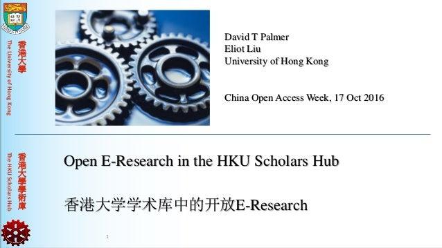 TheUniversityofHongKongTheHKUScholarsHub 香 港 大 學 香 港 大 學 學 術 庫 David T Palmer Eliot Liu University of Hong Kong China Open...