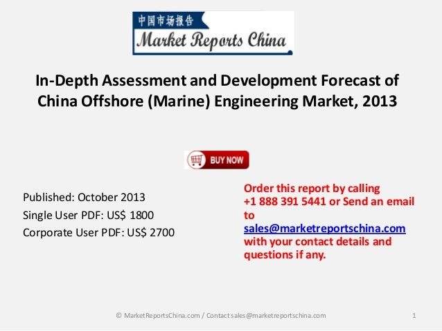 In-Depth Assessment and Development Forecast of China Offshore (Marine) Engineering Market, 2013  Published: October 2013 ...