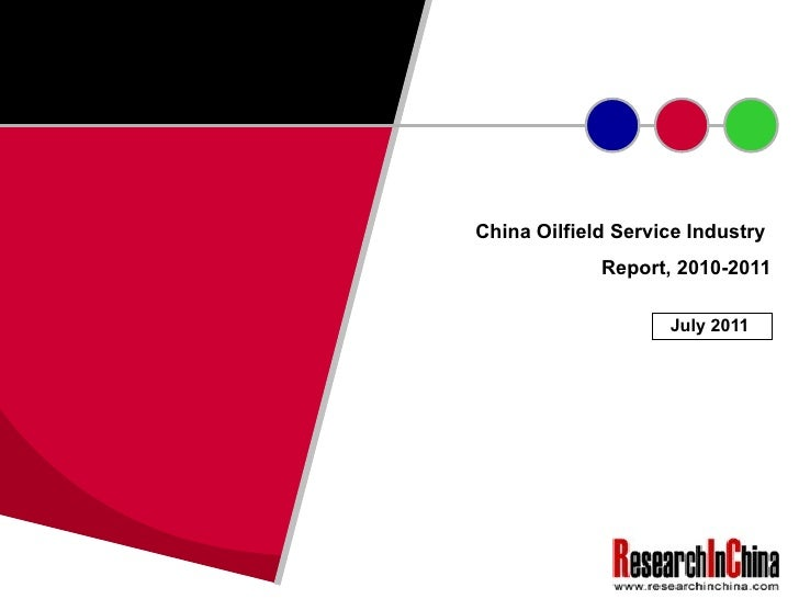 China Oilfield Service Industry  Report, 2010-2011 July 2011