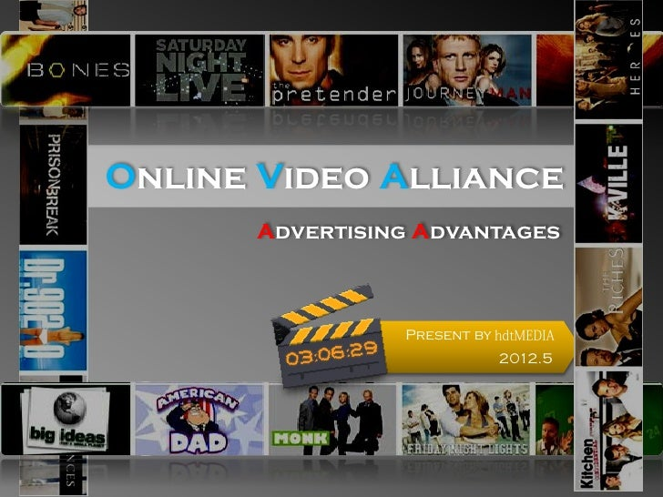 Online Video Alliance      Advertising Advantages                Present by                             2012.5