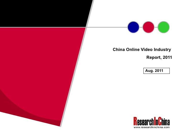 China Online Video Industry  Report, 2011 Aug. 2011