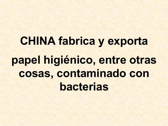 CHINA fabrica y exportapapel higiénico, entre otrascosas, contaminado conbacterias