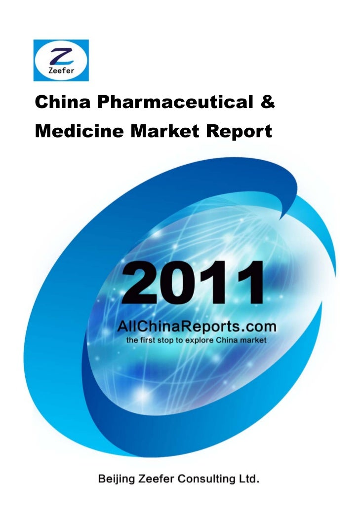 CHINAPHARMACEUTICAL & MEDICINE MARKET     REPORT   Beijing Zeefer Consulting Ltd.           August 2011