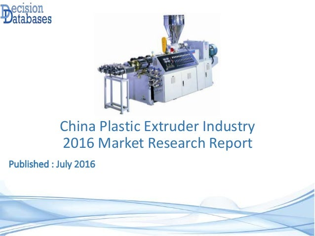 China Plastic Extruder Industry 2016 Market Research Report