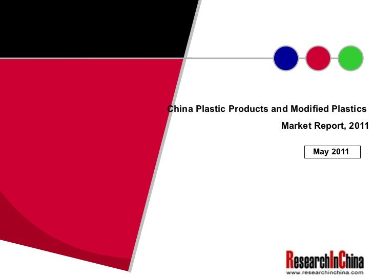 China Plastic Products and Modified Plastics  Market Report, 2011 May 2011