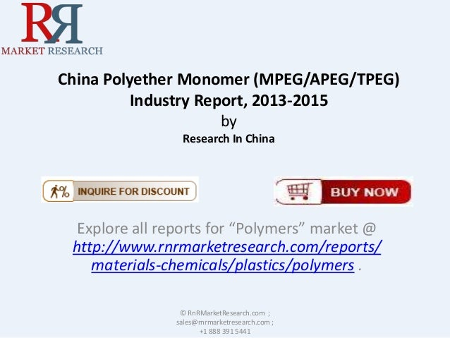 """China Polyether Monomer (MPEG/APEG/TPEG) Industry Report, 2013-2015 by Research In China Explore all reports for """"Polymers..."""