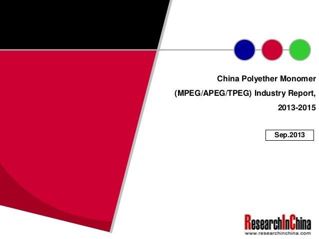 China Polyether Monomer (MPEG/APEG/TPEG) Industry Report, 2013-2015 Sep.2013