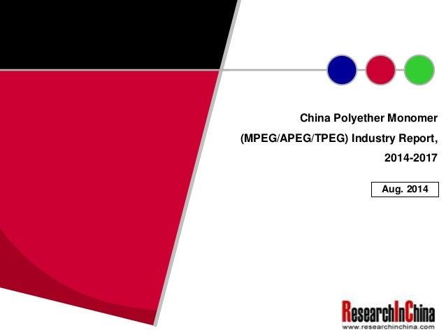 China Polyether Monomer (MPEG/APEG/TPEG) Industry Report, 2014-2017 Aug. 2014