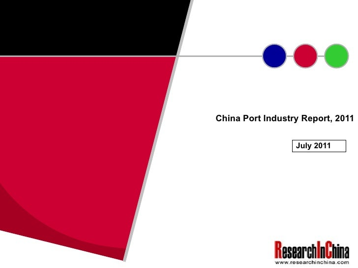China Port Industry Report, 2011 July 2011