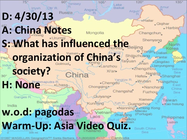 D: 4/30/13A: China NotesS: What has influenced theorganization of China'ssociety?H: Nonew.o.d: pagodasWarm-Up: Asia Video ...