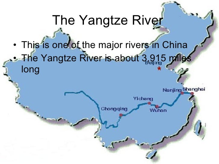 The Yangtze River  <ul><li>This is one of the major rivers in China </li></ul><ul><li>The Yangtze River is about 3,915 mil...