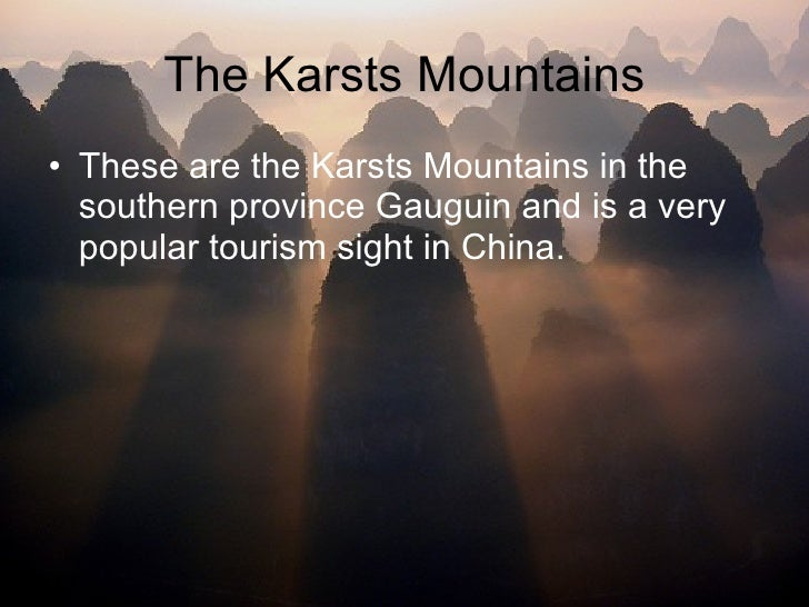 The Karsts Mountains <ul><li>These are the Karsts Mountains in the southern province Gauguin and is a very popular tourism...