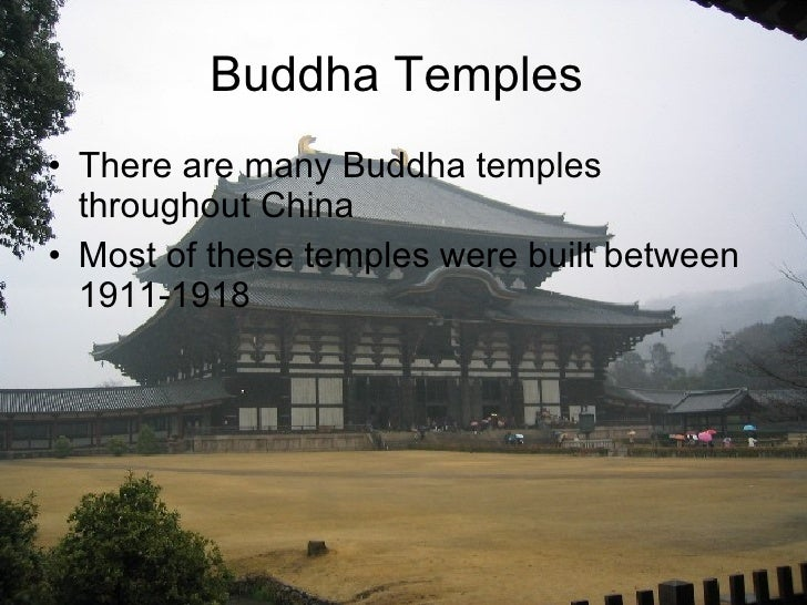 Buddha Temples  <ul><li>There are many Buddha temples throughout China </li></ul><ul><li>Most of these temples were built ...