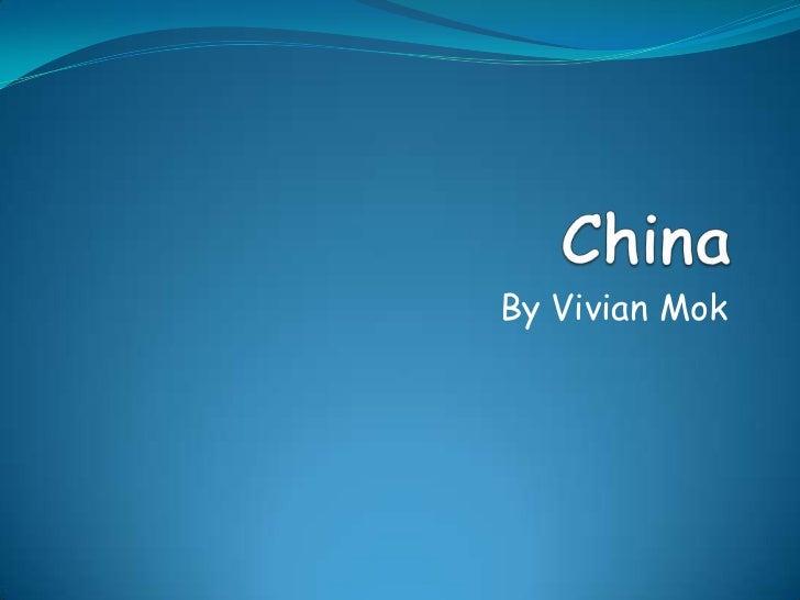 China<br />By Vivian Mok<br />