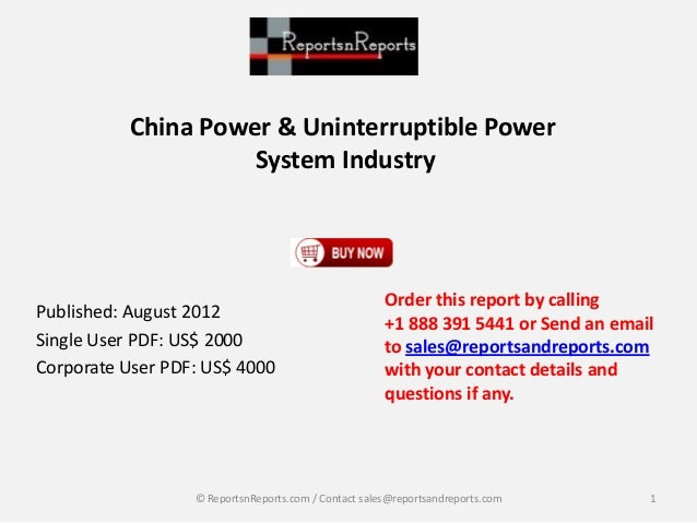China Power & Uninterruptible Power System Industry Published: August 2012 Single User PDF: US$ 2000 Corporate User PDF: U...