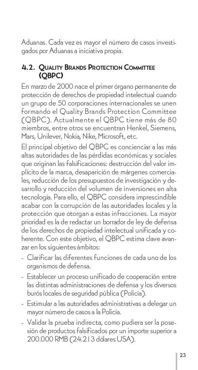 Aduanas. Cada vez es mayor el número de casos investi-gados por Aduanas a iniciativa propia.4.2. QUALITY BRANDS PROTECTION...