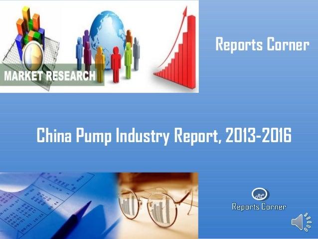 RCReports CornerChina Pump Industry Report, 2013-2016