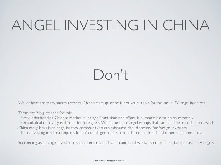 ANGEL INVESTING IN CHINA                                              Don'tWhile there are many success stories, China's s...