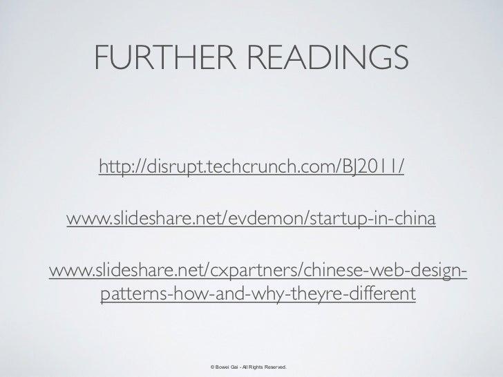 FURTHER READINGS     http://disrupt.techcrunch.com/BJ2011/  www.slideshare.net/evdemon/startup-in-chinawww.slideshare.net/...