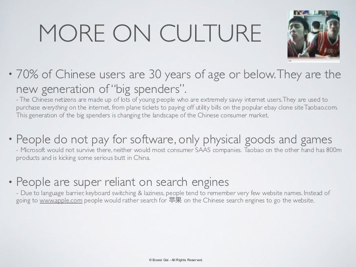 """MORE ON CULTURE• 70%of Chinese users are 30 years of age or below. They are the new generation of """"big spenders"""". - The Ch..."""