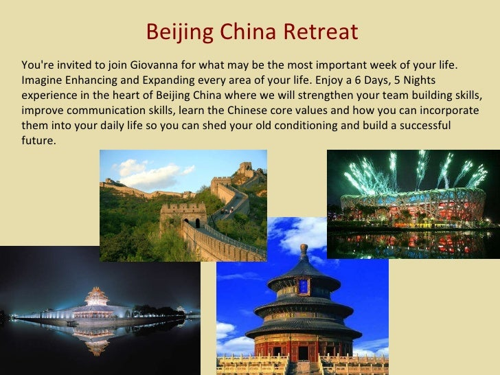 Beijing China Retreat You're invited to join Giovanna for what may be the most important week of your life. Imagine Enhanc...