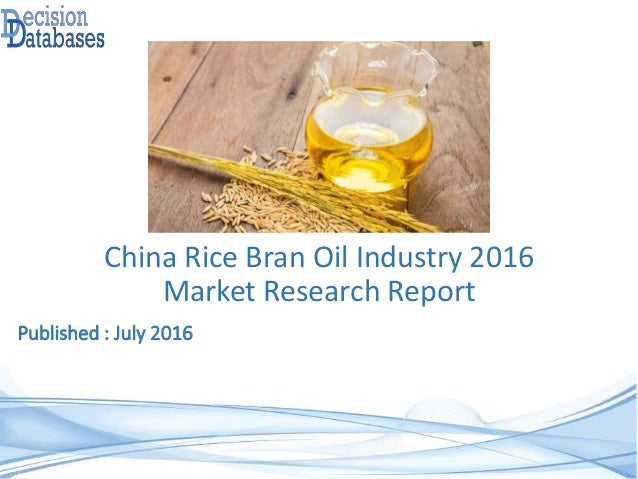China Rice Bran Oil Industry 2016 Market Research Report