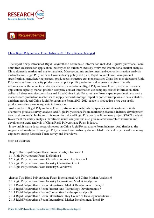 China Rigid Polyurethane Foam Industry 2013 Deep Research Report The report firstly introduced Rigid Polyurethane Foam bas...