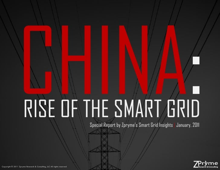 RISE OF THE SMART GRID                            Special Report by Zpryme's Smart Grid Insights | January, 2011Copyright ...
