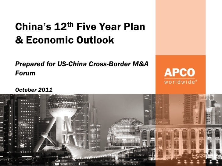 China's 12th Five Year Plan& Economic OutlookPrepared for US-China Cross-Border M&AForumOctober 2011