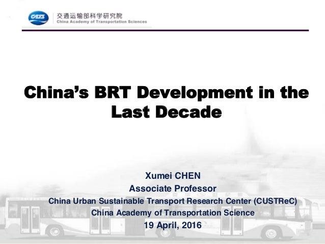 Xumei CHEN Associate Professor China Urban Sustainable Transport Research Center (CUSTReC) China Academy of Transportation...