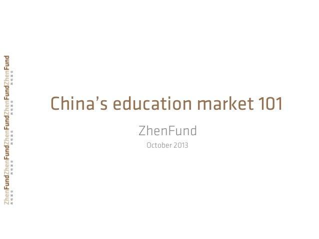 China's education market 101 ZhenFund October 2013
