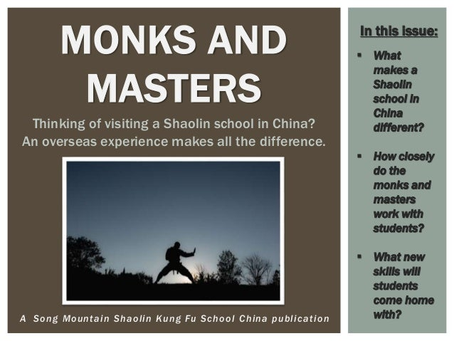 A Song Mountain Shaolin Kung Fu School China publication MONKS AND MASTERS Thinking of visiting a Shaolin school in China?...